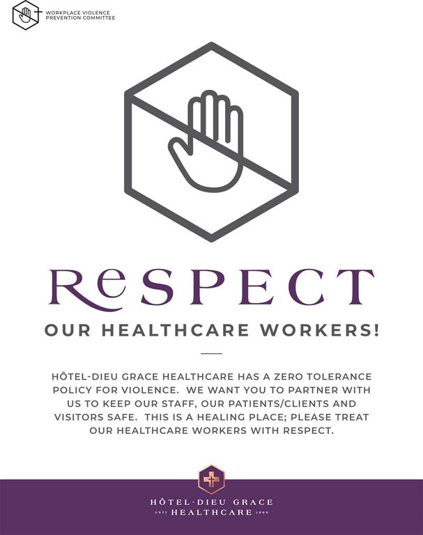 Respect our healthcare workers! HDGH has a zero tolerance policy for violence. We want you to partner with us to keep our staff, our patients/clients and visitors safe. This is a healing place; please treat our healthcare workers with respect.